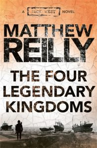 Four Legendary Kingdoms by Matthew Reilly
